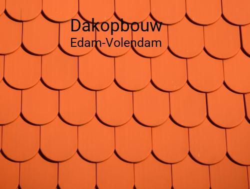 Dakopbouw in Edam-Volendam