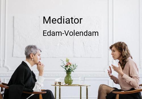 Mediator in Edam-Volendam